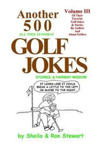 Another  500  All Time Funniest Golf Jokes, Stories and Fairway Wisdom