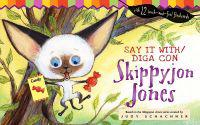 Say It With/Diga Con Skippyjon Jones [With Touch-And-Feel Flash Cards]