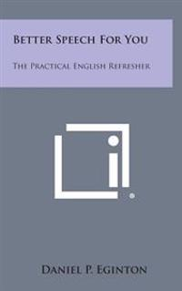 Better Speech for You: The Practical English Refresher