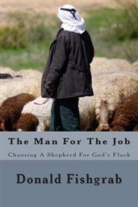 The Man for the Job: Choosing a Shepherd for God's Flock