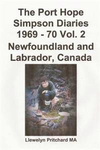 The Port Hope Simpson Diaries 1969 - 70 Vol. 2 Newfoundland and Labrador, Canada: Summit Special