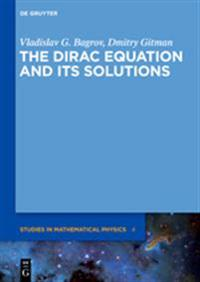 The Dirac Equation and Its' Solutions
