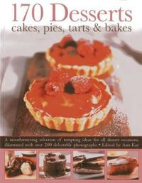 170 Desserts Cakes, Pies, Tarts & Bakes