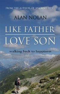Like father, love son - walking back to happiness