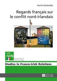 Regards Français Sur Le Conflit Nord-Irlandais