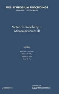 Materials Reliability in Microelectronics III