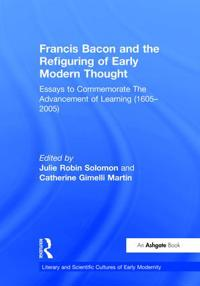 Francis Bacon and the Refiguring of Early Modern Thought