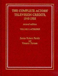 The Complete Actors Television Credits 1948-1988