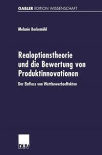 Realoptionstheorie Und Die Bewertung Von Produktinnovationen