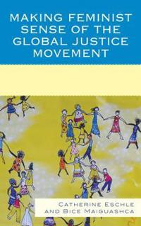 Making Feminist Sense of the Global Justice Movement