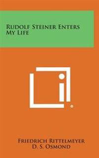 Rudolf Steiner Enters My Life