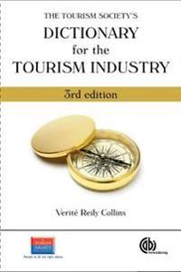 The Tourism Society's Dictionary for the Tourism Industry