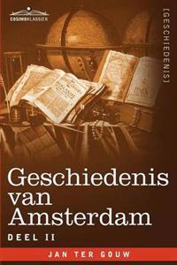 Geschiedenis van Amsterdam - Deel II - in zeven delen