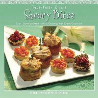 Tastefully Small Savory Bites: Easy, Sophisticated Hors D'Oeuvres for Every Occasion