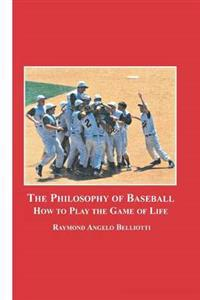 The Philosophy of Baseball