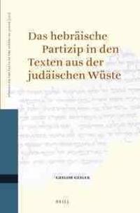 Das Hebraische Partizip in Den Texten Aus Der Judaischen Wuste