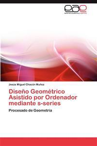 Diseno Geometrico Asistido Por Ordenador Mediante S-Series
