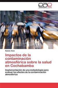 Impactos de La Contaminacion Atmosferica Sobre La Salud En Cochabamba