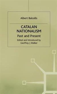 Catalan Nationalism: Past and Present