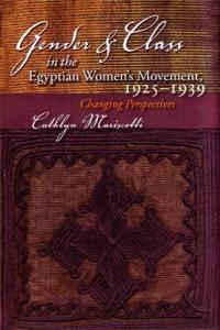 Gender and Class in the Egyptian Women's Movement, 1925-1939