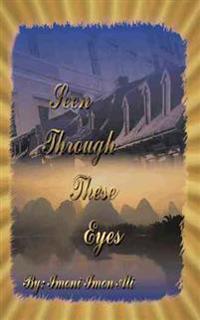Seen Through These Eyes