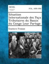 Situation Internationale Des Pays Tributaires Du Bassin Du Congo Leur Partage