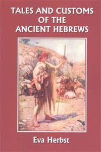 Tales and Customs of the Ancient Hebrews for Young Readers