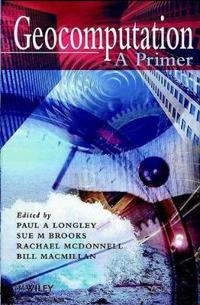 Geocomputation: A Primer