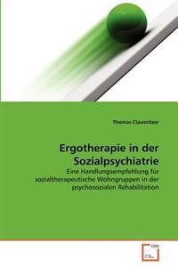 Ergotherapie in Der Sozialpsychiatrie