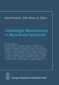 Adrenergic Mechanisms in Myocardial Ischemia