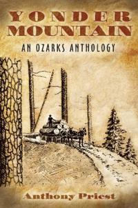 Yonder Mountain: An Ozarks Anthology