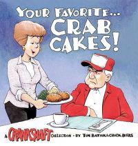 Your Favorite-- Crab Cakes!: A Crankshaft Collection