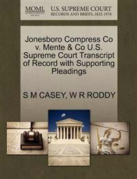 Jonesboro Compress Co V. Mente & Co U.S. Supreme Court Transcript of Record with Supporting Pleadings