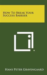 How to Break Your Success Barrier