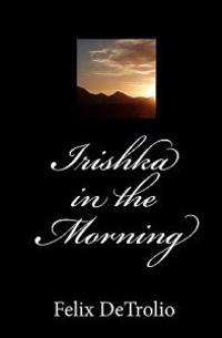 Irishka in the Morning