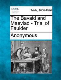 The Bavaid and Maeviad - Trial of Faulder
