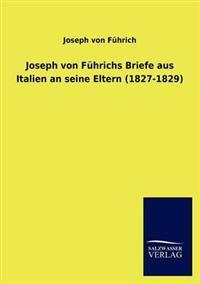 Joseph Von F Hrichs Briefe Aus Italien an Seine Eltern (1827-1829)