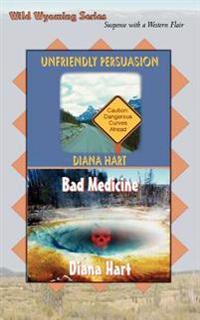 Unfriendly Persuasion / Bad Medicine Wild Wyoming