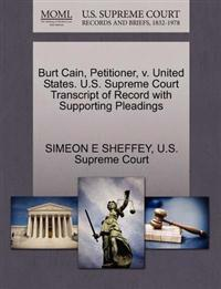 Burt Cain, Petitioner, V. United States. U.S. Supreme Court Transcript of Record with Supporting Pleadings