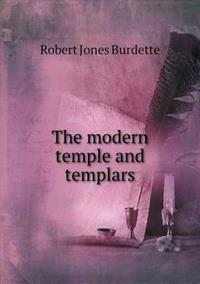 The Modern Temple and Templars