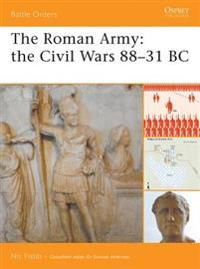 The Roman Army the Civil Wars 88-31 BC