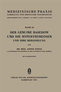 Der Genuine Basedow Und Die Hyperthyreosen Und Ihre Behandlung