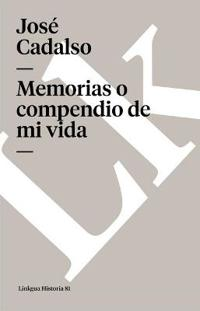 Memorias o compendio de mi vida/ Memories or Outline of my Life