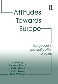Attitudes Towards Europe: Language in the Unification Process