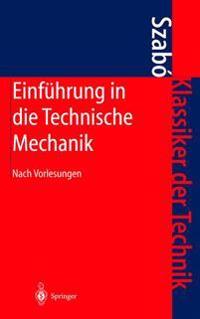 Einfuhrung in Die Technische Mechanik