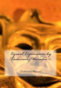 Lyrical Expressions by Tadaram Maradas (C)