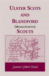 Ulster Scots and Blandford [Massachusetts] Scouts