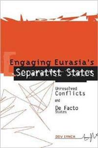 Engaging Eurasia's Separatist States