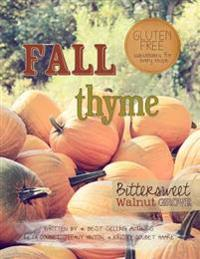 Fall Thyme: Bittersweet Walnut Grove