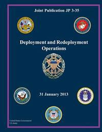Joint Publication Jp 3-35 Deployment and Redeployment Operations 31 January 2013